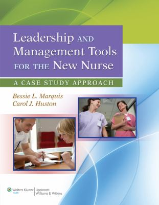 Leadership and Management Tools for the New Nur