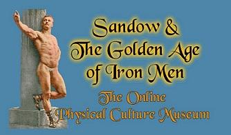 Sandow & The Golden Age of Iron Men
